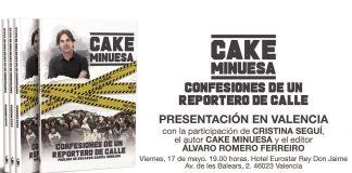 """Cake Minuesa presenta en Valencia su libro """"Confesiones de un reportero de calle"""""""